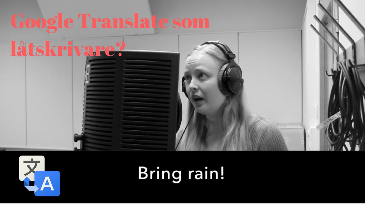 Google Translate som låtskrivare-